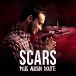Scars «Plus Aucun Doute»